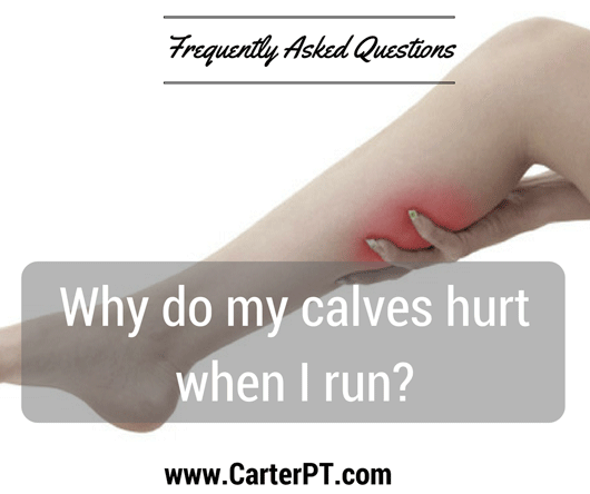 Why do my calves hurt when I run?