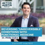 "Reversing ""Unreversible"" Conditions with Functional Medicine—Dr. Philip Oubre"
